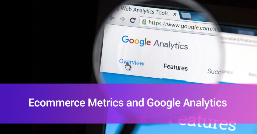 Ecommerce-Metrics-and-Google Analytics