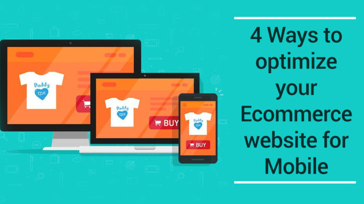 4 Ways to optimize your Ecommerce website for Mobile