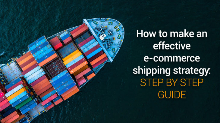 How to make an effective e-commerce shipping strategy
