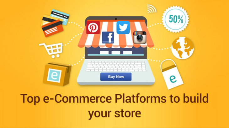 Top e-Commerce Platforms to build your store