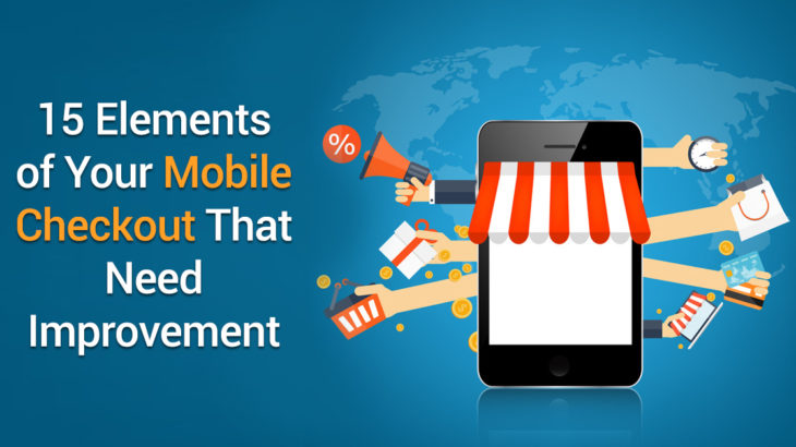 15 Elements of Your Mobile Checkout That Need Improvement