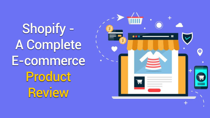 Shopify - A Complete E-commerce Product Review