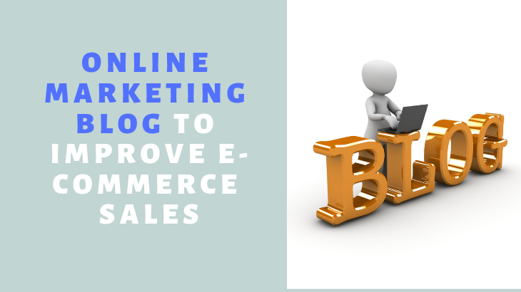 1ca787e08d5 How to use online marketing blog to improve e-commerce sales